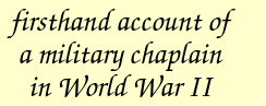 firsthand account of a military chaplain in World War II